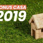 Bonus Casa 2019. Cosa devi assolutamente sapere.